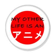 My other life is an anime kitűző 1