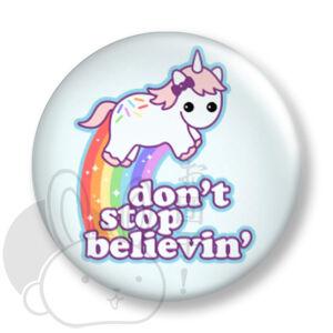 Dont't stop believing kitűző 1 közepes