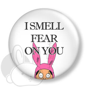 I smell fear on you kitűző 1 közepes