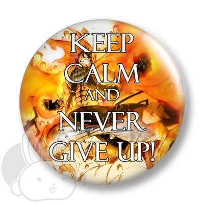 Keep Calm and Never Give Up! kitűző 3