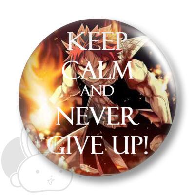Keep Calm and Never Give Up! kitűző 4
