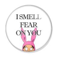 I smell fear on you kitűző 1