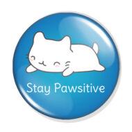 Stay pawsitive kitűző