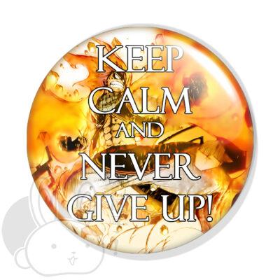 Keep Calm and Never Give Up! kitűző 3