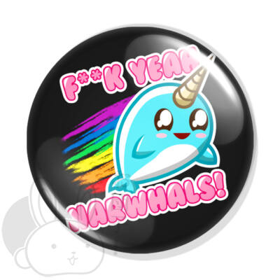 F**k yeah narwhals! kitűző